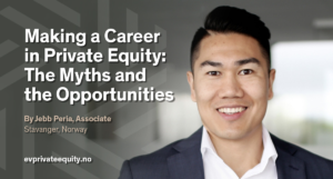 Making a career in private equity Jebb Peria EV Private Equity
